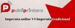Imprenta online VS Imprenta tradicional
